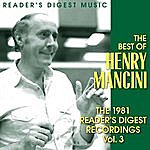 Henry Mancini & His Orchestra The Best Of Henry Mancini: The 1981 Reader's Digest Recordings, Vol.3