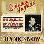 Hank Snow Louisiana Hayride - Hall of Fame Performers