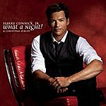 Harry Connick, Jr. What A Night! A Christmas Album