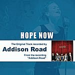 Addison Road Hope Now - The Original Accompaniment Track as Performed by Addison Road
