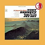 Tony Bennett If I Ruled The World: Songs For The Jet Set