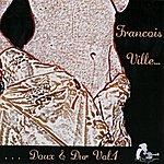 François Ville Doux & Dur Vol. 1