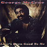 George McCrae Love's Been Good To Me