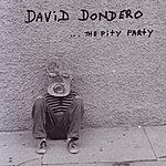 David Dondero ... The Pity Party