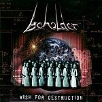 The Beholder Wish for Destruction
