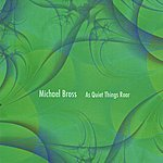 Michael Bross As Quiet Things Roar