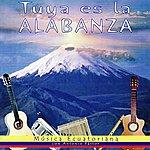 Antonio Pástor Tuya es la Alabanza - Música Ecuatoriana