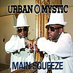 Urban Mystic Main Squeeze (Single)(Feat. Yung Joc)(Parental Advisory)