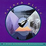 Mary Youngblood Sacred Place: A Mary Youngblood Collection