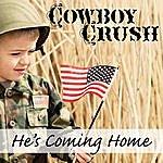 Cowboy Crush He's Coming Home (Single)