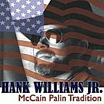 Hank Williams, Jr. McCain Palin Tradition (Single)