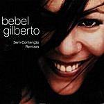 Bebel Gilberto Sem Contenção (3-Track Remix Maxi-Single)