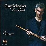 Gary Schocker Schocker, G.: For Dad