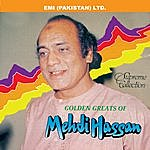 Mehdi Hassan Golden Greats Of Mehdi Hassan