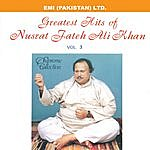 Nusrat Fateh Ali Khan Grestest Hits Of Nusrat Fateh Ali Khan Vol -3