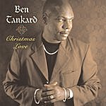 Ben Tankard Christmas Love