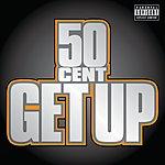 50 Cent Get Up (Single)(Parental Advisory)
