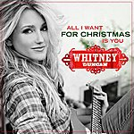 Whitney Duncan All I Want For Christmas Is You