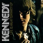 Kennedy Life Is An Afterparty EP