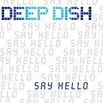 Deep Dish Say Hello/Flashing For Money/Dreams EP