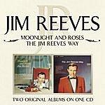 Jim Reeves Moonlight And Roses/The Jim Reeves Way