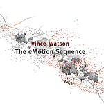 Vince Watson The eMotion Sequence