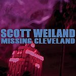 Scott Weiland Missing Cleveland (Single)