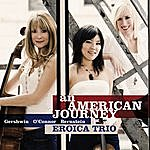 Eroica Trio An American Journey