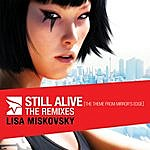Lisa Miskovsky Still Alive (The Theme from Mirror's Edge) - The Remixes