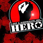 Hero E-Dot And Darp Malone Are Hero