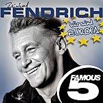 Rainhard Fendrich Wir Sind Europa: Famous 5