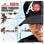 Eddie Thoneick Whatcha Want
