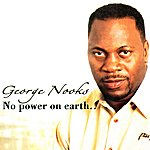 George Nooks No Power On Earth