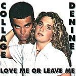 Denine Love Me or Leave Me
