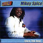 Mikey Spice Close The Door