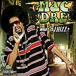 Mac Dre What It Thizz?