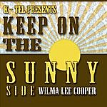 Wilma Lee Cooper 22 Wilma Lee Cooper Hits - Keep On The Sunny Side