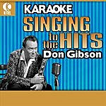 Don Gibson Karaoke: Don Gibson - Singing to the Hits