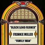 Frankie Miller Blackland Farmer / Family Man