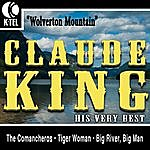Claude King Claude King - His Very Best
