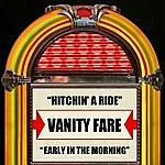 Vanity Fare Hitchin' A Ride / Early In The Morning