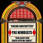 The Newbeats Bread And Butter / Run, Baby, Run (Back Into My Arms)