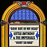 Little Anthony & The Imperials Goin' Out Of My Head / Hurt So Bad