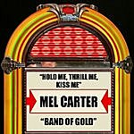 Mel Carter Hold Me, Thrill Me, Kiss Me / Band Of Gold