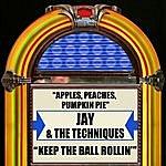 Jay & The Techniques Apples, Peaches, Pumpkin Pie / Keep The Ball Rollin'