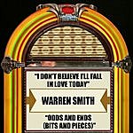 Warren Smith I Don't Believe I'll Fall In Love Today / Odds And Ends (Bits And Pieces)