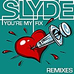 Slyde You're My Fix (3-Track Maxi-Single)