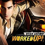 Brian Anthony Worked Up Single and B-Side
