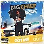 Big Chief Eat Greedy, Vol. 6 - The Streets Got Me