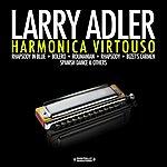 Larry Adler Harmonica Virtuoso (Digitally Remastered)